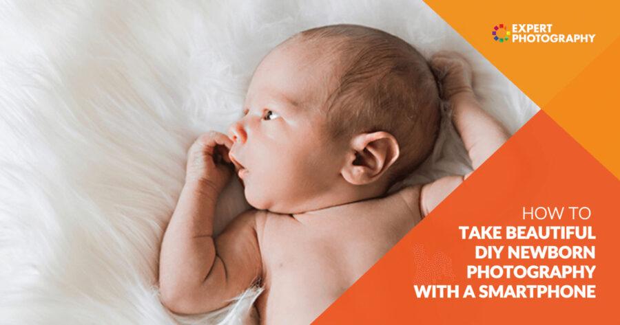 Cara Mengambil Fotografi Bayi Baru Lahir DIY Dengan Smartphone