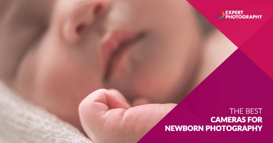 Kamera Terbaik Untuk Fotografi Bayi Baru Lahir